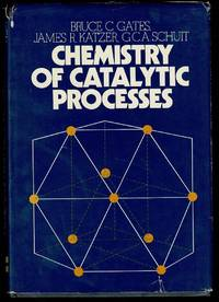 Chemistry of Catalytic Processes (McGraw-Hill chemical engineering series)