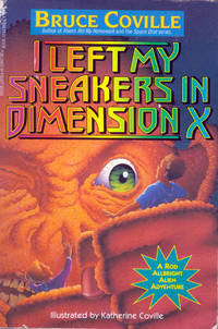 I Left My Sneakers in Dimension X: A Rod Allbright Alien Adventure