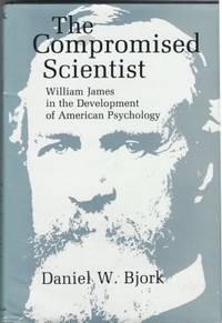 The compromised Scientist William James in the Development of American Psychology