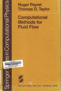 Computational Methods for Fluid Flow. by Roger Peyret and Thomas D. Taylor - First Ed; First Printing indicated.   - 1983. - from Black Cat Hill Books and Biblio.com