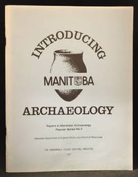 Introducing Manitoba Archaeology (Publisher series: Papers in Manitoba Archaeology Popular Series No.)