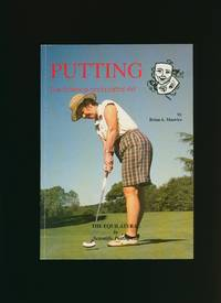 Putting; The Science and Partial Art [Signed]