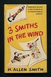 3 [Three] Smiths in the Wind: Low Man on a Totem Pole; Life in a Putty  Knife Factory; Lost in the Horse Latitudes