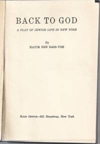 BACK TO GOD : A PLAY OF JEWISH LIFE IN NEW YORK