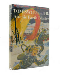 TOM SWIFT AND HIS ATOMIC EARTH BLASTER by Victor Appleton - First Edition; Early Printing - 1954 - from Rare Book Cellar and Biblio.com