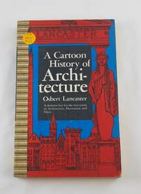 A Cartoon History of Architecture by Osbert Lancaster - Paperback - 1964-01-01 - from Third Person Books (SKU: F2ACHOA)