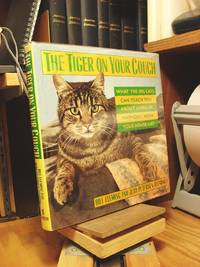 The Tiger on Your Couch: What the Big Cats Can Teach You About Living in Harmony With Your House Cat