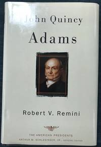 John Quincy Adams by Robert V Remini - First - August, 2002 - from Revue & Revalued Books  and Biblio.com