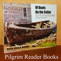 Of Boats on the Collar: How It Was in One Newfoundland Fishing Community.