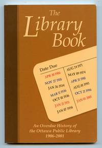 image of The Library Book: An Overdue History of the Ottawa Public Library 1906-2001