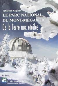 Le parc national du Mont-Mégantic. De la Terre aux étoiles