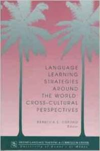 Language Learning Strategies Around the World: Cross Cultural Perspectives (Technical Report)