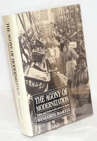 The Agony of modernization; labor and industrialization in Spain