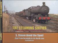 The Steaming Sixties No.5: Steam Amid the Spoil