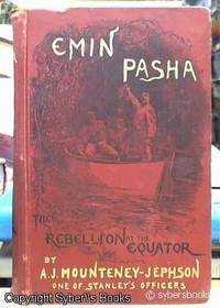 image of Emin Pasha and the rebellion at the Equator. A story of nine months' experiences in the last of the Soudan provinces. With the revision and co-operation of Henry M. Stanley.