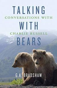 Talking with Bears: Conversations with Charlie Russell