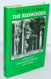 image of The fight to save the redwoods: a history of environmental reform, 1917 - 1978