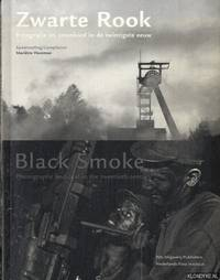 Zwarte rook: fotografie en steenkool in de twintigste eeuw / Black smoke: photography and coal in the twentieth century