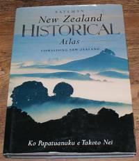 Bateman New Zealand Historical Atlas Ko Papatuanuku e Takoto Nei. Visualising New Zealand