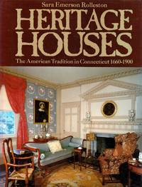 Heritage Houses : The American Tradition in Connecticut 1660-1900