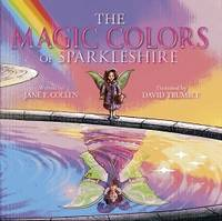 The Magic Colors of Sparkleshire (The Enjella Adventure Series) (Volume 4)