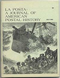La Posta: A Journal of American Postal History: June-July, 1990, Volume 21, Number 3, Whole No. 123
