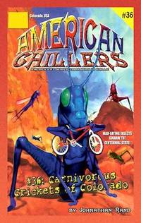 Carnivorous Crickets of Colorado (American Chillers #36)