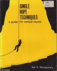 Single Rope Techniques: A Guide for Vertical Cavers