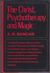 The Christ, psychotherapy and magic, A Christian Appreciation of Occultism