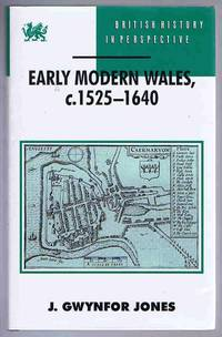 Early Modern Wales, C.1525-1640 (British History in Perspective)