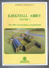 image of Kirkstall Abbey, Volume I, The 1950-64 excavations: a reassessment. Yorkshire Archaeology I