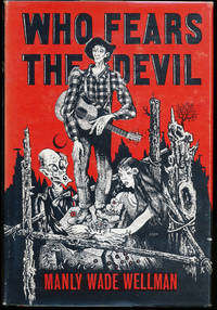 Who Fears the Devil? by Manly Wade Wellman - First Edition - 1965 - from F&SF Books (SKU: hc0221)
