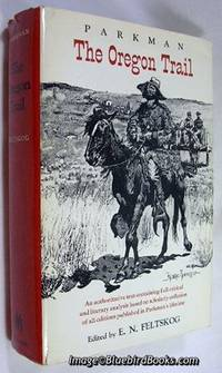 The Oregon Trail-An Authoritative Text Containing Full Critical and  Literary Analysis Based...