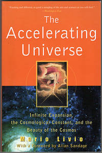 image of The Accelerating Universe: Infinite Expansion, the Cosmological Constant, and the Beauty of the Cosmos