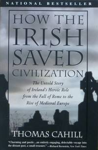 How the Irish Saved Civilization by Thomas Cahill - Paperback - Later printing - 1996 - from Aspenwood Books and Biblio.co.uk