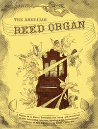 The American reed organ: Its history, how it works, how to rebuild it,
