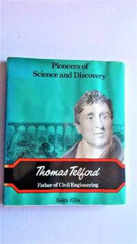 Thomas Telford: Father of Civil Engineering. by  Keith.: Ellis - First Edition - 1974. - from Jef Kay (SKU: 184)