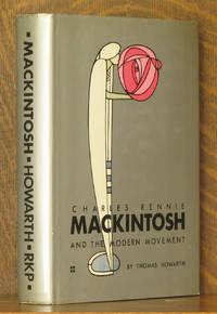 CHARLES RENNIE MACKINTOSH AND THE MODERN MOVEMENT