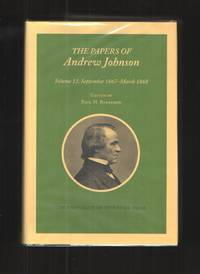 image of Papers Andrew Johnson Vol 13 September 1867 - March 1868 (Utp Papers  Andrew Johnson)