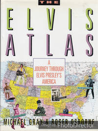 The Elvis Atlas: A Journey Through Elvis Presley's America (Henry Holt Reference Book)
