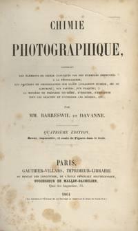 Chimie photographique: contenant les éléments de chimie expliqués par Des EXEMPLES EMPRUNTÉS A LA PHOTOGRAPHIE; LES PROCÉDÉS DE PHOTOGRAPHIE SUR GLACE (COLLODION HUMIDE, SEC OU ALBUMINÉ), SUR PAPIERS, SUR PLAQUES; LA MANIÈRE DE PRÉPARER SOI-MÈME, D'ESSAYER, D'EMPLOYER TOUS LES RÉACTIFS ET D'UTILISER LES RÉSIDUES, ETC.