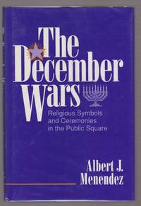 The December Wars Religious Symbols and Ceremonies in the Public Square