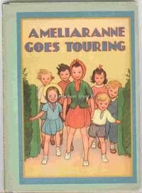 Ameliaranne Goes Touring by Constance Heward; Illustrated By Susan B. Pearse - Hardcover - 1947 - from The Little Book Store and Biblio.com