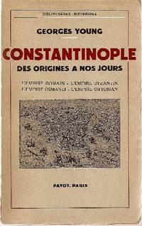 Constantinople, des origines à nos jours