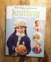 BETTER HOME AND GARDENS : KNITTING FOR BABIES & KIDS (Leisure Arts #4679) by  Deborah Gore (Editor-in-Chief) Ohrn - Paperback - First Edition - 2006 - from 100 POCKETS (SKU: 014449)