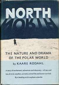 North The Nature and Drama of the Polar World