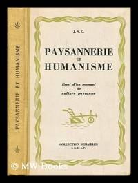 J.A.C. : paysannerie et humanisme : essai d'un manuel de culture paysanne