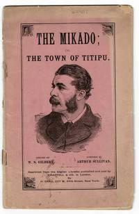 An entirely new and original Japanese opera, in two acts, entitled The Mikado; or, the town of Titipu
