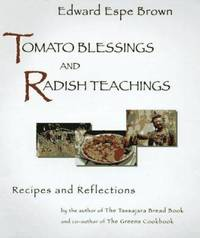 image of Tomato Blessings and Radish Teachings : Recipes and Reflections