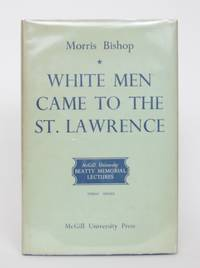 image of White Men Came to the St. Lawrence: The French and the Land They Found